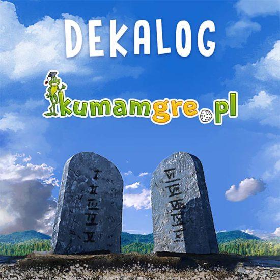 Dekalog - KumamGre.pl